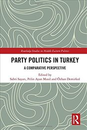 Party Politics in Turkey : A Comparative Perspective - Sayarı, Sabri