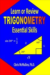 Learn or Review Trigonometry Essential Skills  - McMullen, Chris