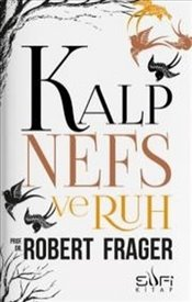 Kalp, Nefs ve Ruh - Frager, Robert