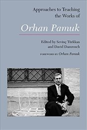 Approaches to Teaching the Works of Orhan Pamuk  - Türkkan, Sevinç
