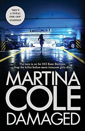 Damaged : The Brand New Blockbuster From the No. 1 Bestseller - Cole, Martina