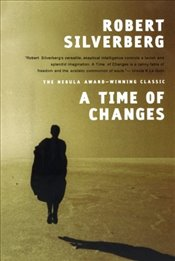 Time of Changes - Silverberg, Robert