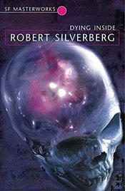 Dying Inside (S.F. MASTERWORKS) - Silverberg, Robert