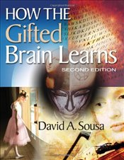 How the Gifted Brain Learns - Sousa, David A.