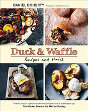 Duck and Waffle : Recipes and stories - Doherty, Dan
