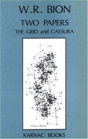 Two Papers: The Grid and Caesura - Bion, Wilfred R.