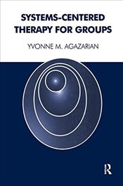 Systems-Centered Therapy for Groups - Agazarian, Yvonne M.