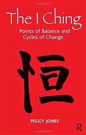 I Ching: Points of Balance and Cycles of Change - Jones, Peggy