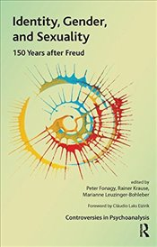 Identity, Gender, and Sexuality: 150 Years After Freud (The International Psychoanalytical Associati - Fonagy, Peter