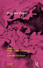 Play and Power (EFPP Series (European Federation for Psychoanalytic Psychotherapy)) - Grunbaum, Liselotte