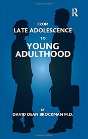 From Late Adolescence to Young Adulthood - Brockman, David Dean