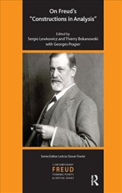 "On Freuds ""Constructions in Analysis"" (IPA Contemporary Freud: Turning Points & Critical Issues) - Pragier, Georges"