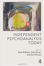 Independent Psychoanalysis Today (Psychoanalytic Ideas) - Dermen, Sira