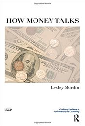 How Money Talks (United Kingdom Council for Psychotherapy) - Murdin, Lesley