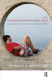 Transformational Self: Attachment and the End of the Adolescent Phase - Bendicsen, Harold K.