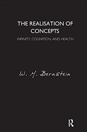 Realisation of Concepts: Infinity, Cognition, and Health - Bernstein, W.M.