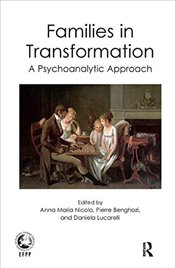 Families in Transformation: A Psychoanalytic Approach (Efpp Series (European Federation for Psychoan - Benghozi, Pierre