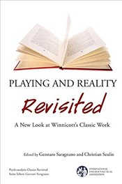 Playing and Reality Revisited: A New Look at Winnicotts Classic Work (The International Psychoanaly - Saragnano, Gennaro