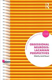 Obsessional Neurosis: Lacanian Perspectives - Gessert, Astrid