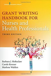 Grant Writing Handbook for Nurses and Health Professionals - Holtzclaw, Barbara J.