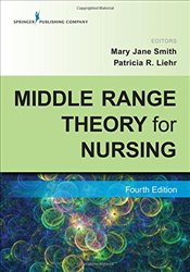 Middle Range Theory for Nursing - (editor), Mary Jane Smith (editor)|Patricia R. Liehr