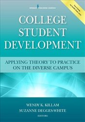 College Student Development: Applying Theory to Practice on the Diverse Campus -