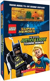 Official Justice League Training Manual (LEGO DC SUPER HEROES) - Scholastic,
