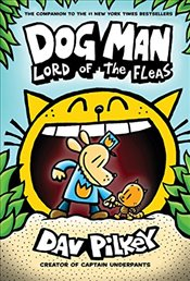 Dog Man : Lord of the Fleas : From the Creator of Captain Underpants  - Pilkey, Dav
