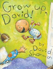 Grow Up, David!  - Shannon, David