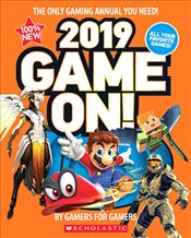 Game On! 2019 : All the Best Games: Awesome Facts and Coolest Secrets - Scholastic,