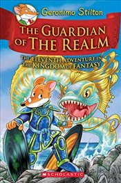 Guardian of the Realm : The Eleventh Adventure in the Kingdom of Fantasy - Stilton, Geronimo