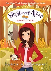 Seeing Red : Whatever After 12 - Mlynowski, Sarah