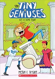 Hit a Home Run! : Tiny Geniuses 3 - Bryant, Megan E.