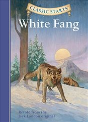 White Fang : Classic Starts - London, Jack