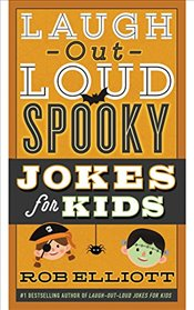 Laugh-Out-Loud Spooky Jokes for Kids - Elliott, Rob