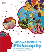 Childrens Book of Philosophy - DK,