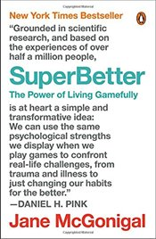 Superbetter : The Power of Living Gamefully - McGonigal, Jane