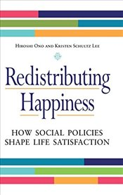 Redistributing Happiness : How Social Policies Shape Life Satisfaction - Ono, Hiroshi
