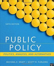 Public Policy : Politics, Analysis, and Alternatives - Kraft, Michael E.