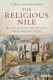 Religious Nile : Water and Society Since Ancient Egypt - Oestigaard, Terje