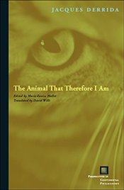 Animal That Therefore I Am - Derrida, Jacques