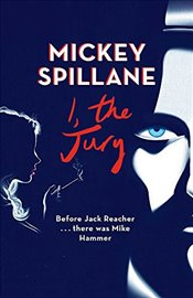 I, the Jury - Spillane, Mickey
