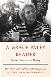 Grace Paley Reader : Stories, Essays, and Poetry - Paley, Grace