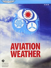 Aviation Weather : FAA Advisory Circular (AC) 00-6B (FAA Handbooks series) - (FAA), N/A) Federal Aviation Administration