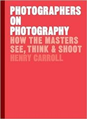 Photographers on Photography - Carroll, Henry