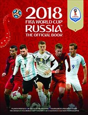 2018 FIFA World Cup Russia : The Official Book - Radnedge, Keir