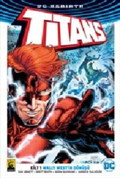 Titans Cilt 1 : Wally West'in Dönüşü - Abnett, Dan