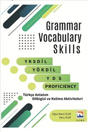 Grammar Vocabulary Skills YKSDİL, YÖKDİL, YDS and Proficiency - Üler, Oğuz Nami