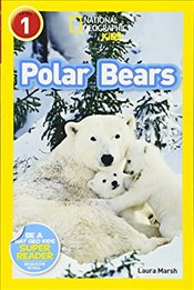 National Geographic Kids Readers : Polar Bears - Marsh, Laura