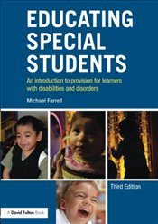 Educating Special Students : An introduction to provision for learners with disabilities and disorde - Farrell, Michael